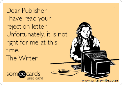 Image result for someecards writing rejection